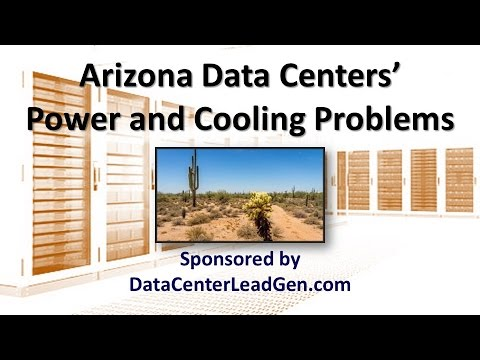 Arizona Data Center Power and Cooling Problems (Screencast)