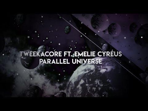 Tweekacore ft. Emelie Cyréus - Parallel Universe (Official Video)