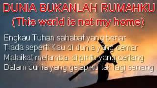 Dunia Bukanlah Rumahku (This world is not my home)