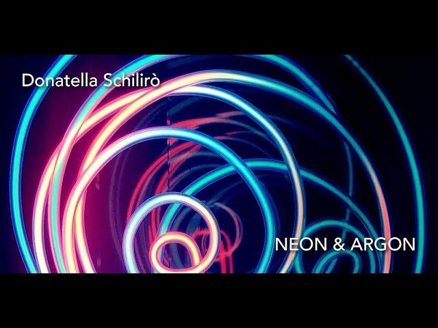 Luce e Colore tra Arte e Design | Donatella Schilirò - Neon & Argon