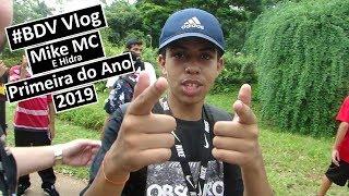 #BDV Vlog: Mike MC(& Hidra) (Primeira do Ano 2019)