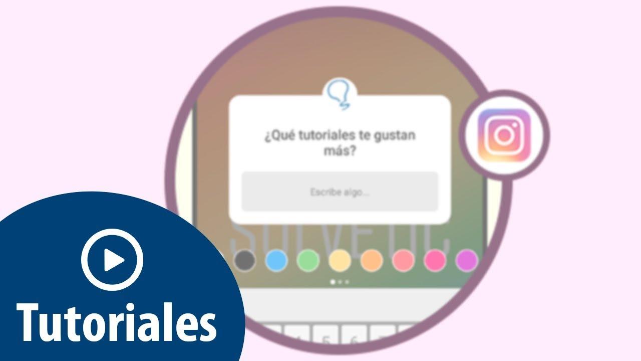 Como Crear Y Publicar Pregunta En Historias Instagram Youtube
