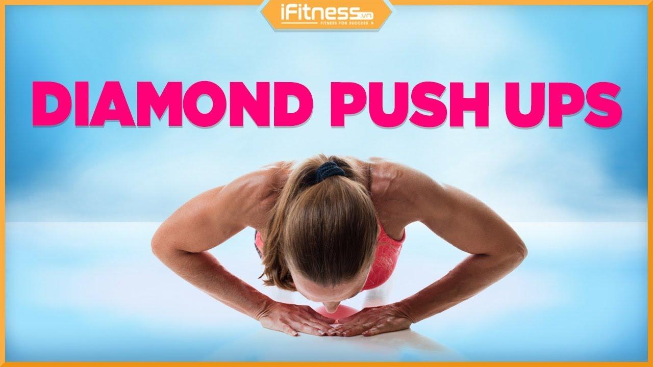 Diamond Push ups   Bài tập cơ ngực tại nhà hoàn thiện cho nữ   iFitness.vn
