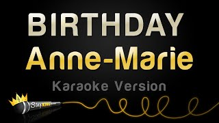 Anne-Marie - BIRTHDAY (Karaoke Version)