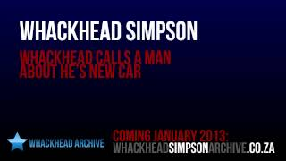 Whackhead Simpson prank calls a man about he