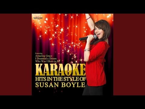 Who Was I Born To Be (In The Style Of Susan Boyle) (Karaoke Version)