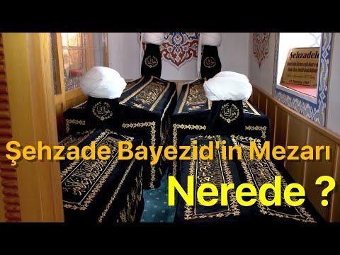 Şehzade Bayezid'in Mezarı Nerede ?