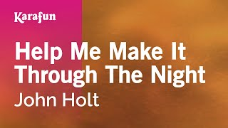 Karaoke Help Me Make It Through The Night - John Holt *