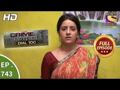 Crime Patrol Dial 100 - Ep 743 - Full Episode - 28th  March, 2018 thumbnail