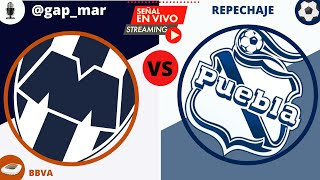 MONTERREY VS PUEBLA  ¡¡EN VIVO REPECHAJE GUARDIANES 2020 LIGA MX!! (NARRACIÓN RADIO)