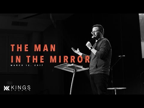 The Man in the Mirror | Pastor Andy Broad