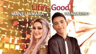 Life's Good Manel Amara ft Hamza Erwy منال عمارة حمزة العرويّة