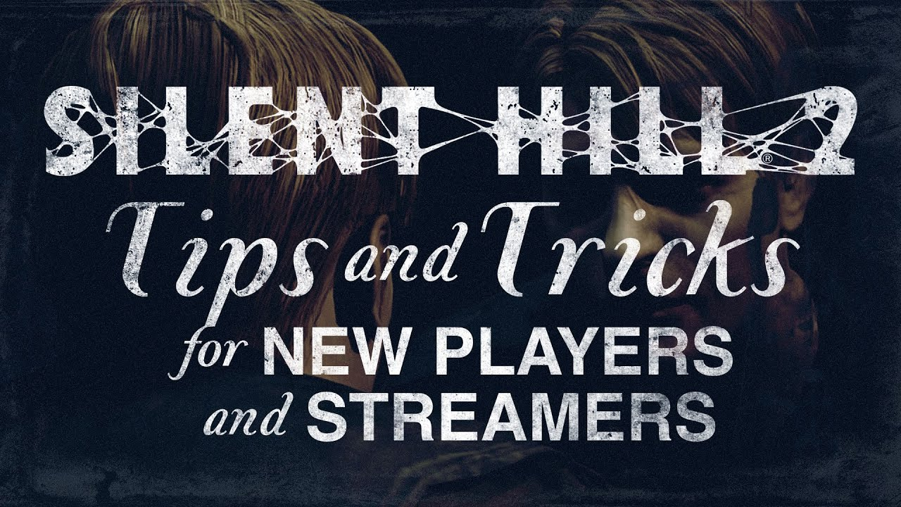 Silent Hill 2: Tips & Tricks for New Players & Streamers
