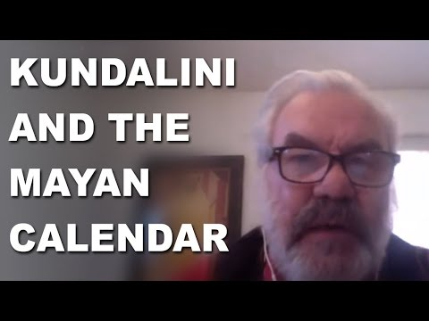 Kundalini and the Mayan Calendar | Carl Calleman