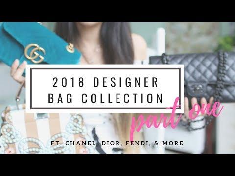 DESIGNER BAG COLLECTION 2018 - Pt 1    Ft. Chanel, Dior, Fendi, & Gucci