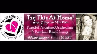 Dayna Martin -Unschooling: Sibling Issues & Taking the Leap into Freedom!
