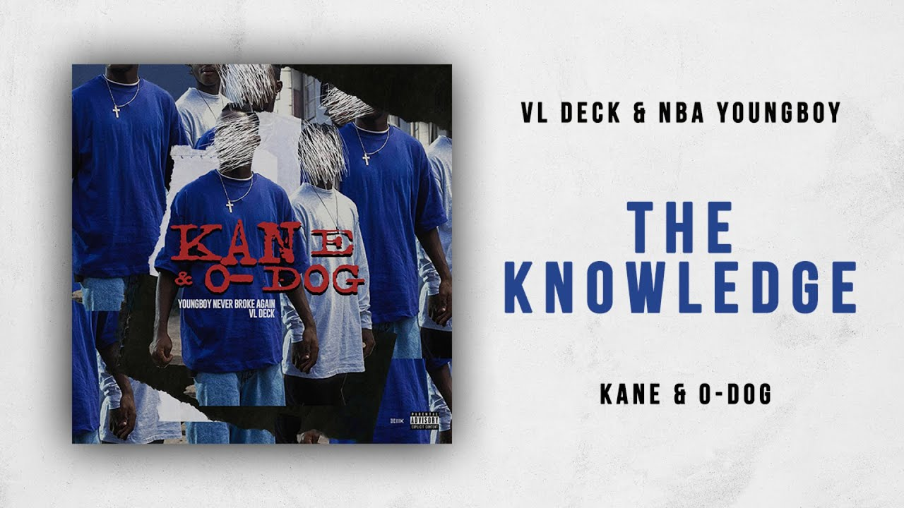 Download VL Deck & NBA YoungBoy - The Knowledge (Kane & O-Dog)