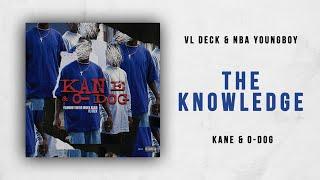 VL Deck & NBA YoungBoy - The Knowledge (Kane & O-Dog)