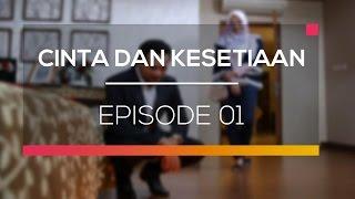 Cinta dan Kesetiaan - Episode 01