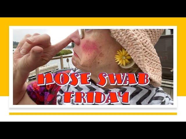Nose Swab Friday - HAH!