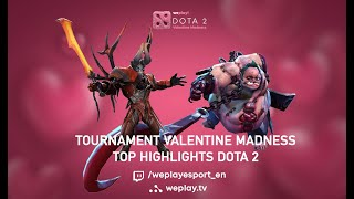 TOP Highlights DOTA 2   Tournament Valentine Madness   WePlay! DAY #5