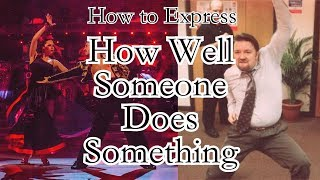 Learn Chinese Grammar HSK2: 得de   How to Express How Well Someone Does Something   Degree Complement