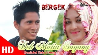 BERGEK DEK MUTIA SAYANG Meudabel cinta 2 sound track HD Video Quality 2017