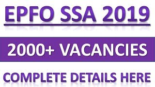 EPFO SSA 2019 NOTIFICATION || MORE THAN 2000+ VACANCIES || COMPLETE DETAILS HERE