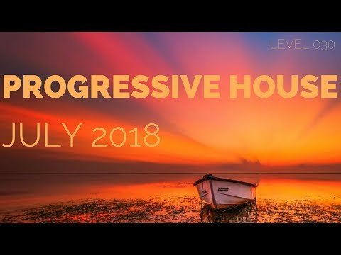 Deep Progressive House Mix Level 030 / Best Of July 2018