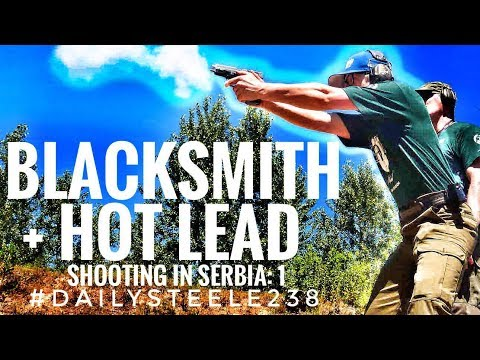 BLACKSMITH + HOT LEAD: Shooting in Serbia 1
