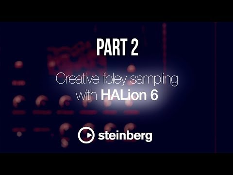 Sampling with HALion 6 - pt 2: Creative foley sampling