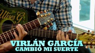 VIRLÁN GARCÍA - CAMBIÓ MI SUERTE (Pepe