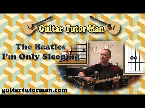 Im Only Sleeping The Beatles Acoustic Guitar Lesson Detuned By
