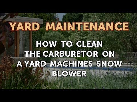 How to Clean the Carburetor on a Yard Machines Snow Blower