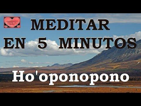 MEDITAR EN 5 MINUTOS. Hoʻoponopono.