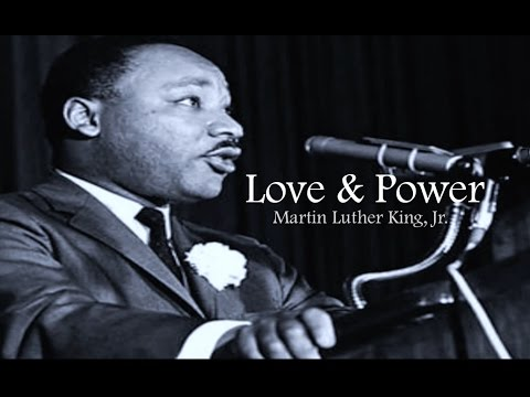 Love & Power -  Martin Luther King, Jr