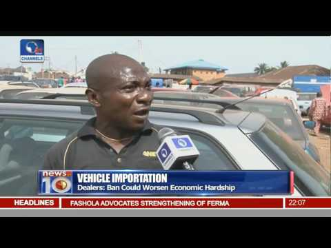 Car Dealers Fault Proposed Ban On Vehicle Importation