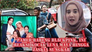 Download Video Nagita Slavina Pamer Bareng BLACKPINK, Ini Reaksi Kocak Luna Maya Hingga Zaskia Sungkar MP3 3GP MP4