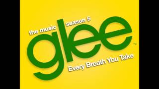 Glee - Every Breath You Take (DOWNLOAD MP3+LYRICS)