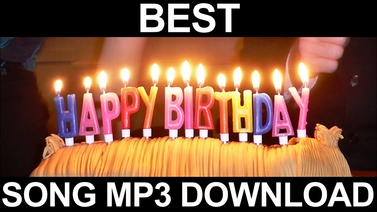 Best Happy Birthday Song Free Download Mp3 Youtube