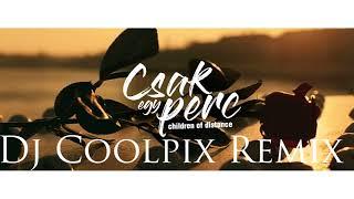 Children Of Distance - Csak egy perc (Dj Coolpix Remix)