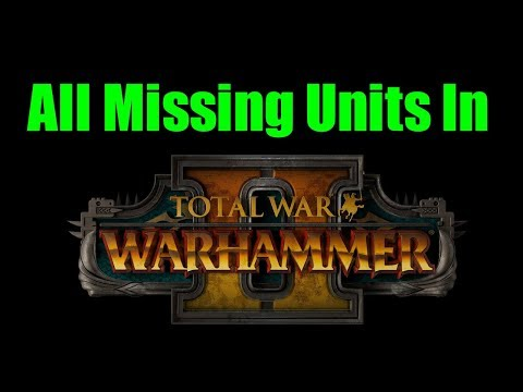 all-the-missing-units-and-characters-in-total-war:-warhammer