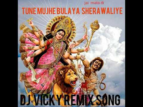 TUNE MUJHE BULAYA SHERAWALIYE  DOLBY SOUND DJ MIX MP3 SONG  DJ VICKY BXR