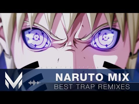 Naruto - Best TRAP Remixes MIX (MV Release)