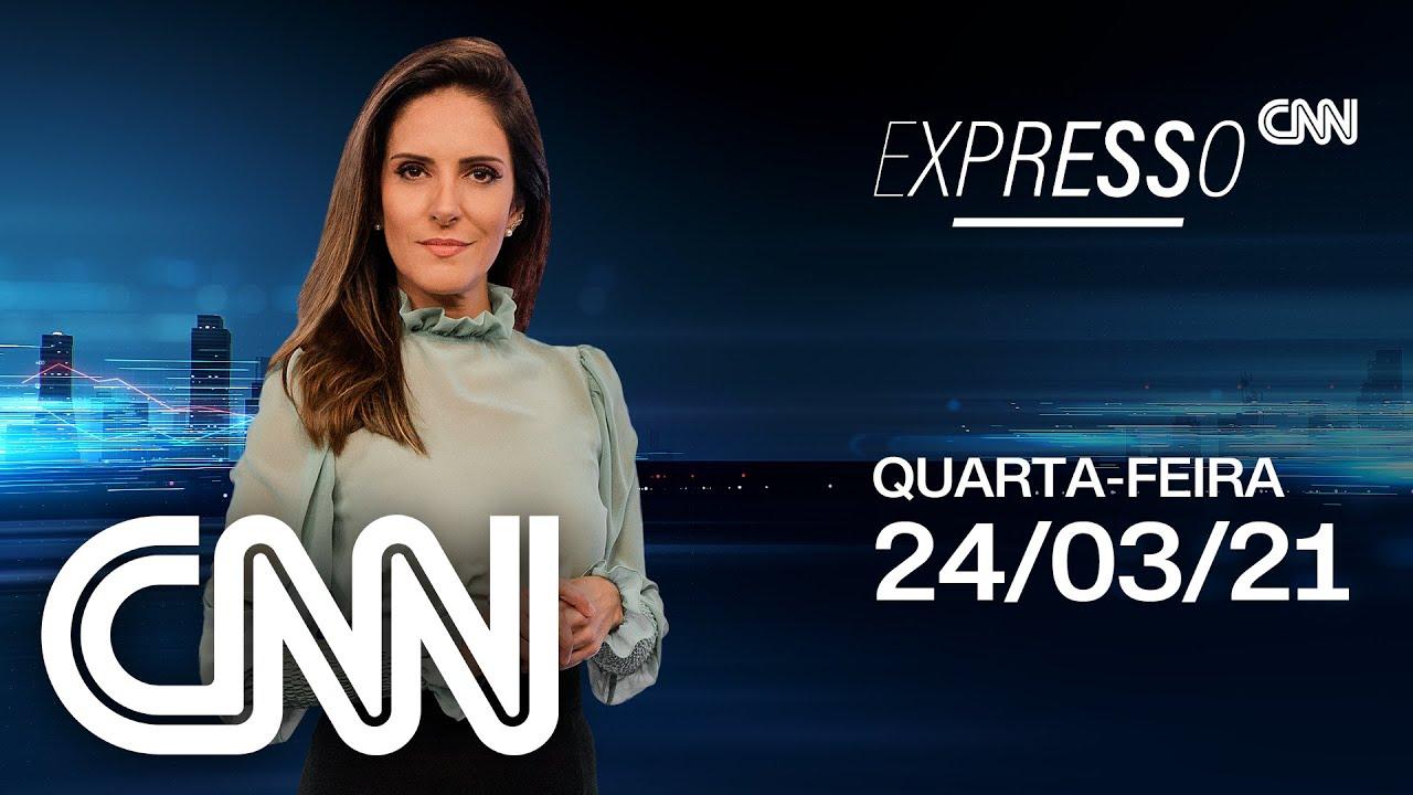EXPRESSO CNN - 24/03/2021