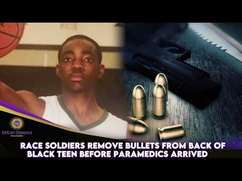 Race Soldiers Remove Bullets From Back Of Black Teen Before Paramedics Arrived