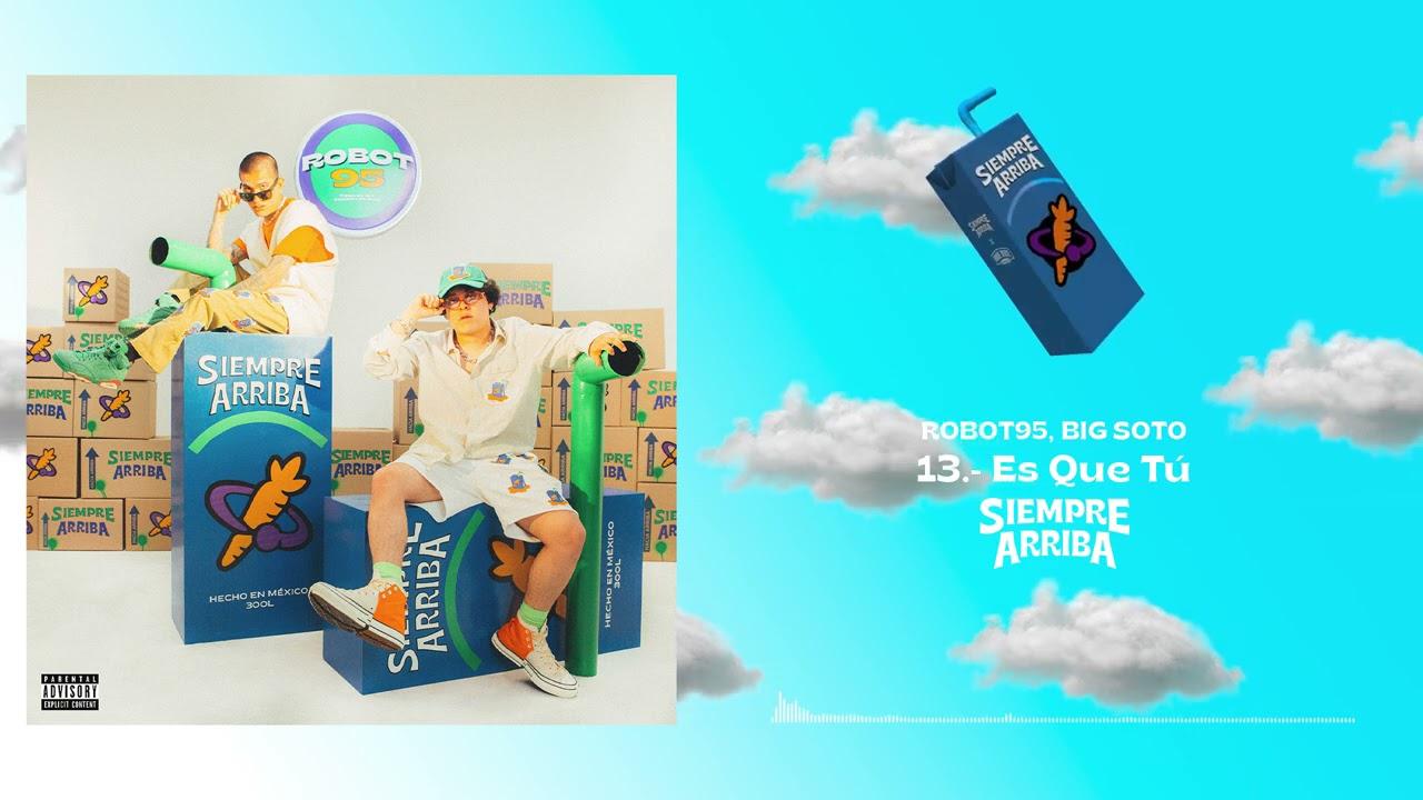 13. Robot95, Big Soto & BeatBoy - Es Que Tú [Official Visualizer]