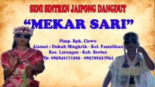 Goyang Karawang SENI SINTREN JAIPONG DANGDUT MEKAR SARI Live Sembung 2 Tgl 25 Maret 2017.mp3