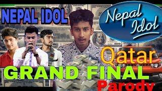 Nepal idol Grand Final Qatar Parody.