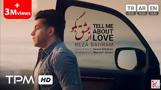 Reza Bahram - Az Eshgh Bego Music Video ( رضا بهرام - موزیک ویدیو از عشق بگو )